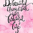Do Beautiful Things With Your Beautiful Life by Franchesca Cox