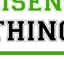It's a WEISENSEL thing, you wouldn't understand !! Sticker