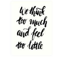 We Feel to Little Art Print