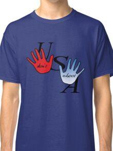 Don't Shoot Classic T-Shirt