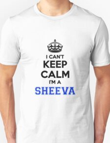 I cant keep calm Im a SHEEVA T-Shirt