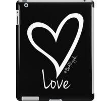 LOVE....#BeARipple White Heart on Black iPad Case/Skin