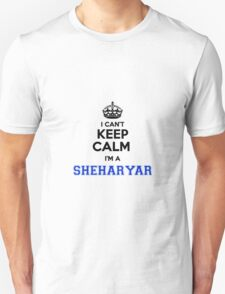 I cant keep calm Im a SHEHARYAR T-Shirt