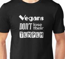 Vegans don't lose their tempeh Unisex T-Shirt