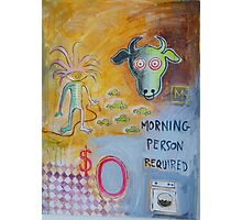 Morning Person Wanted Photographic Print