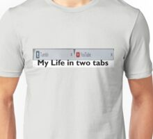 My Life in two tabs Unisex T-Shirt