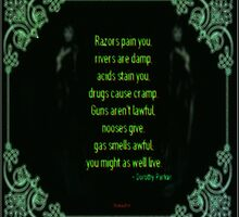 Might As Well Live - Dorothy Parker (emerald) by surrealpete