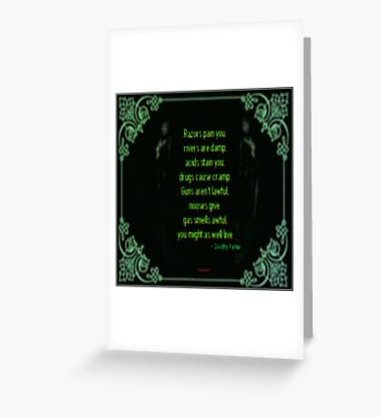 Might As Well Live - Dorothy Parker (emerald) Greeting Card