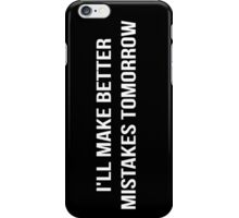Better Mistakes Tomorrow - Basic Black Collection iPhone Case/Skin