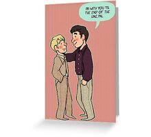 'til the end of the line. Greeting Card