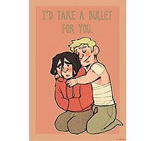 I'd take a bullet for you. Photographic Print