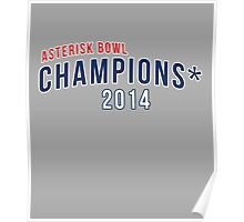 Asterisk Bowl Champions* 2014 Poster
