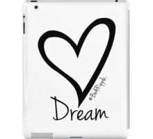 DREAM....#BeARipple Black Heart on White iPad Case/Skin