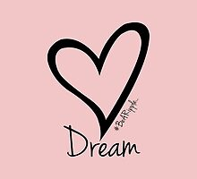 DREAM....#BeARipple Black Heart on Pink by BeARipple