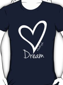 DREAM....#BeARipple White Heart on Red T-Shirt
