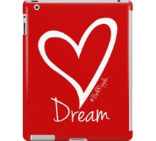 DREAM....#BeARipple White Heart on Red iPad Case/Skin
