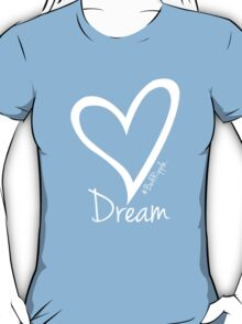 DREAM....#BeARipple White Heart on Blue T-Shirt