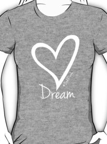 DREAM....#BeARipple White Heart on Tiffany T-Shirt