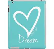 DREAM....#BeARipple White Heart on Tiffany iPad Case/Skin