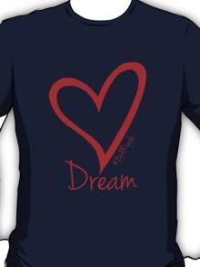DREAM....#BeARipple Red Heart on Black T-Shirt
