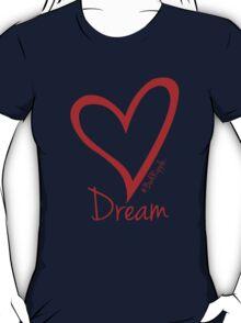 DREAM....#BeARipple Red Heart on Blue T-Shirt