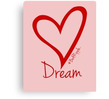 DREAM....#BeARipple Red Heart on Pink Canvas Print