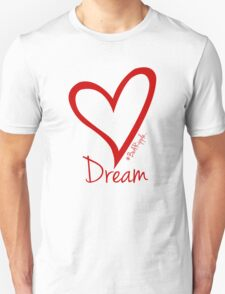 DREAM....#BeARipple Red Heart on Pink Unisex T-Shirt