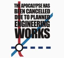 The Apocalypse Has Been Cancelled Due To Planned Engineering Works Kids Clothes