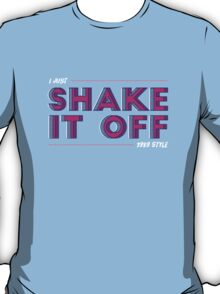 Shake it off like it's 1989 T-Shirt