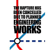 The Rapture Has Been Cancelled Due To Planned Engineering Works Photographic Print