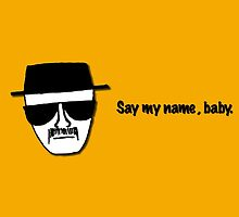 Breaking Bad Valentine Card - Say My Name Baby by mountedpixels