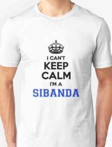 I cant keep calm Im a SIBANDA T-Shirt
