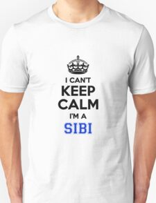 I cant keep calm Im a SIBI T-Shirt