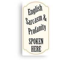 English Sarcasm and Profanity Canvas Print