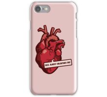 Fuck. Almost Valentines Day iPhone Case/Skin