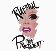 RuPaul for President- Black Text by markdwaldron