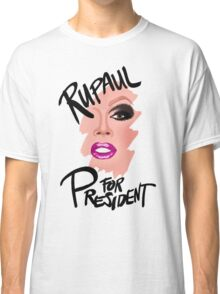 RuPaul for President- Black Text Classic T-Shirt