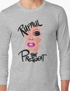 RuPaul for President- Black Text Long Sleeve T-Shirt