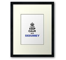 I cant keep calm Im a SIGOURNEY Framed Print