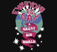 Everyone Is Gay T-Shirt