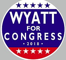 WYATT FOR CONGRESS 2018 by sansastoneheart