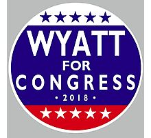 WYATT FOR CONGRESS 2018 Photographic Print