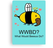 WWBD Beesus loves you Canvas Print