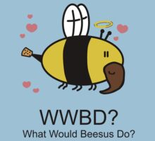 WWBD Beesus loves you by newbs