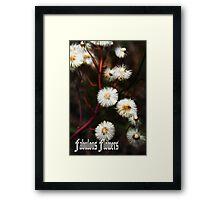 Fabulous flowers Framed Print