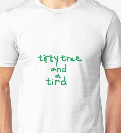 tirty tree and a tird Unisex T-Shirt
