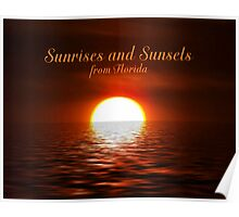 Sunrise and sunsets from florida Poster