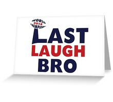 Patriots 2014 Champions - Last Laugh Bro Greeting Card