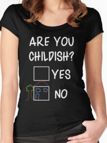 Are You Childish?  Women's Fitted Scoop T-Shirt