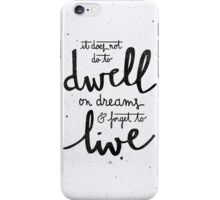 """Harry Potter """"dwell on dreams"""" iPhone Case/Skin"""
